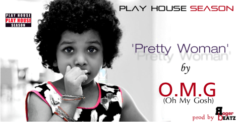 O.M.G [Oh My Gosh] - PRETTY WOMAN [prod. by roGeRbEat] Artwork | AceWorldTeam.com