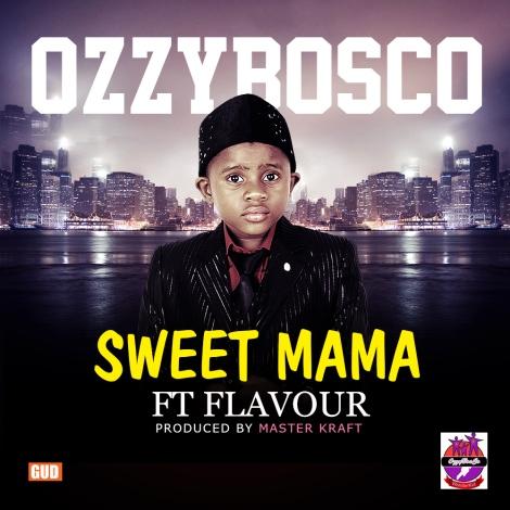 OzzyBosco ft. Flavour - SWEET MAMA [prod. by Masterkraft] Artwork | AceWorldTeam.com