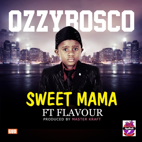 OzzyBosco ft. Flavour - SWEET MAMA [prod. by Masterkraft] Artwork | AceWorldTeam.com