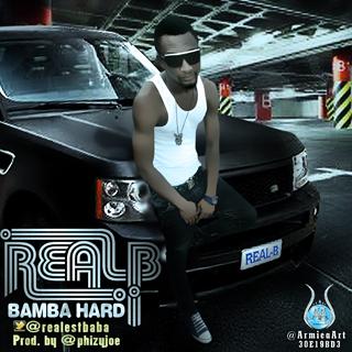 Real B - BAMBA HARD [prod. by Phizy Joe] Artwork | AceWorldTeam.com