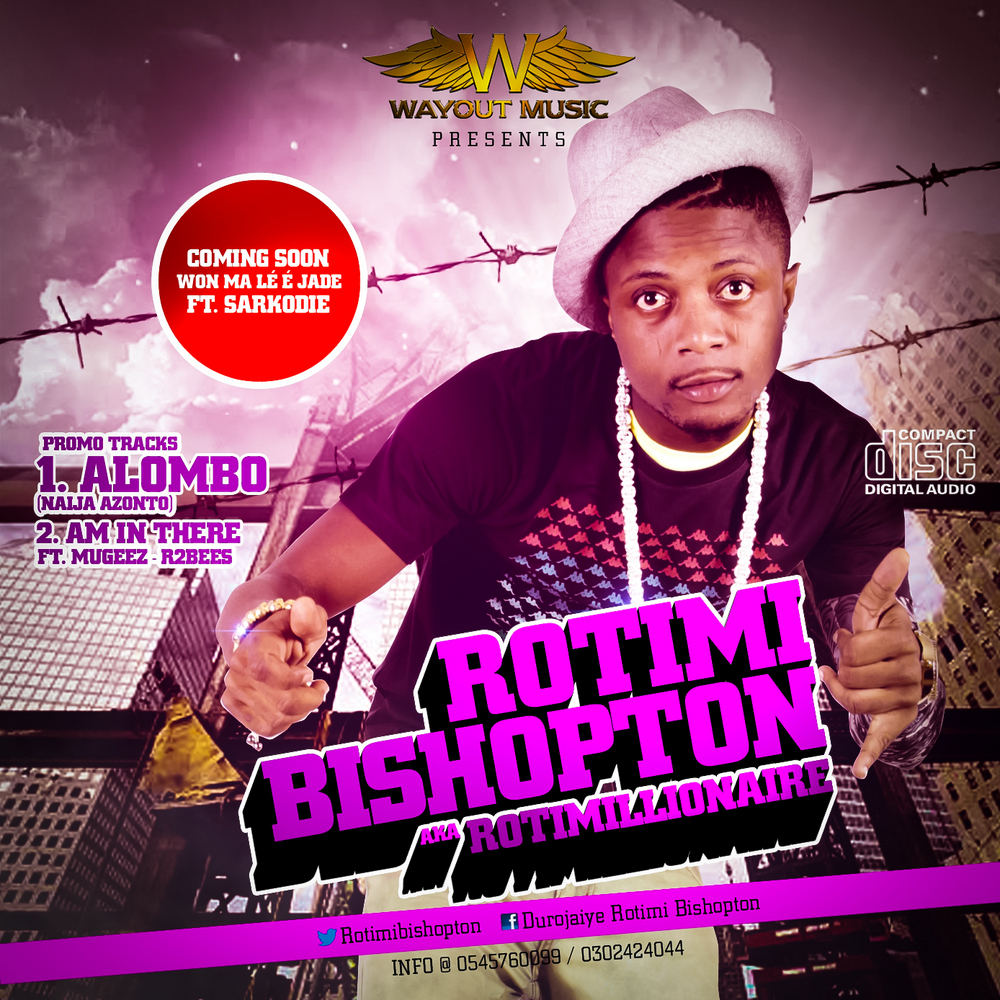 Rotimi Bishopton - ALOMBO [Naija Azonto] + AM IN THERE ft. Mugeez [of R2Bees] Artwork | AceWorldTeam.com