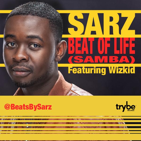 Sarz ft. Wizkid - BEAT OF LIFE [Samba] Artwork | AceWorldTeam.com