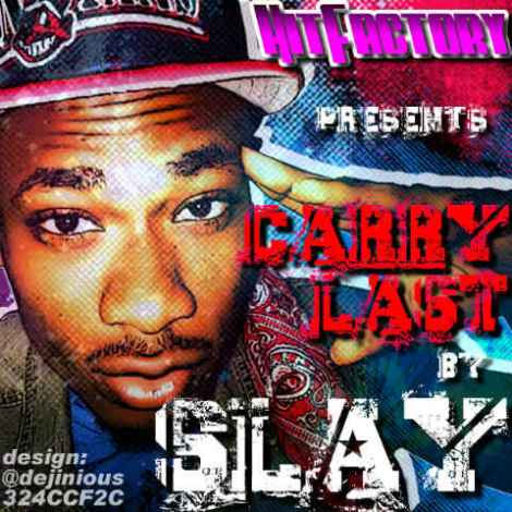 Slay - CARRY LAST [prod. by Smitz Beats] Artwork | AceWorldTeam.com