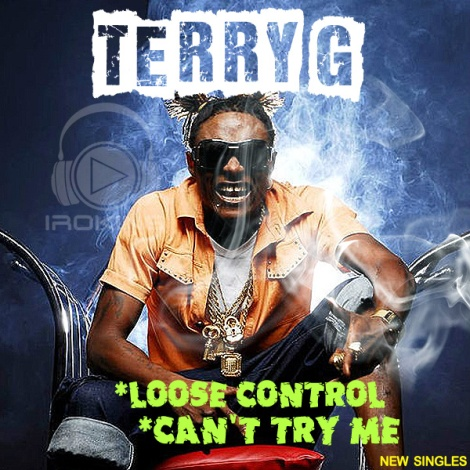 Terry G - LOOSE CONTROL + CAN'T TRY ME Artwork | AceWorldTeam.com
