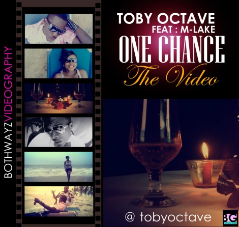 Toby Octave ft. M-Lake - ONE CHANCE [Official Video] Artwork | AceWorldTeam.com