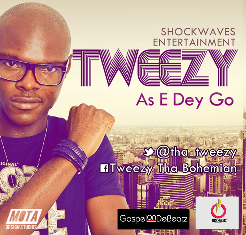 Tweezy - AS E DEY GO [prod. by GospelOnDeBeatz] Artwork | AceWorldTeam.com