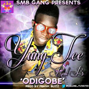 Yung Tee ft. Real B - ODIGOBE [prod. by Frank Blizz]