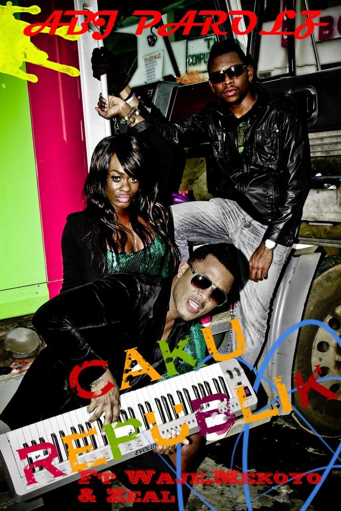 Caku Republik ft. Waje, Mekoyo & Zeal - ABJ PAROLZ Artwork | AceWorldTeam.com