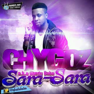 Chygoz - SARA SARA [prod. by Niyi P] Artwork | AceWorldTeam.com