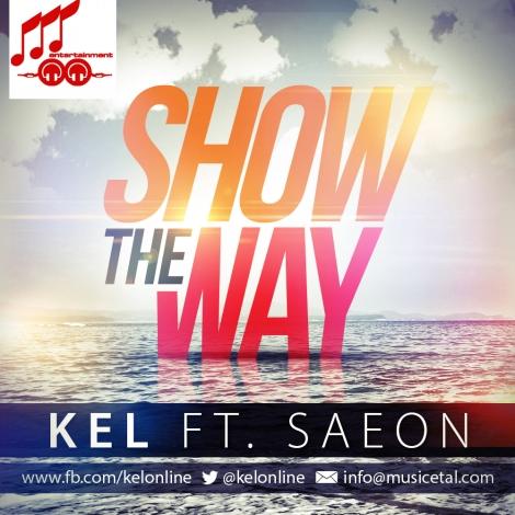 Kel ft. Saeon - SHOW THE WAY [prod. by TinTin] Artwork   AceWorldTeam.com