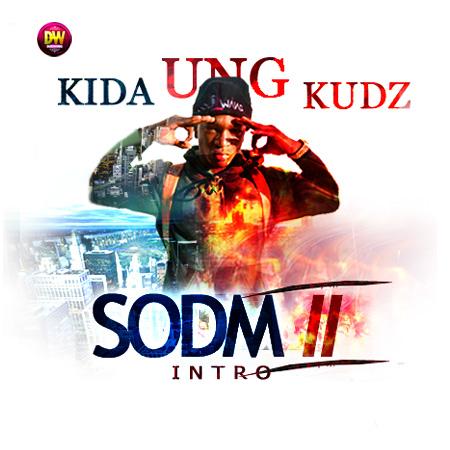 Kida Kudz - SODM II [Intro] Artwork   AceWorldTeam.com