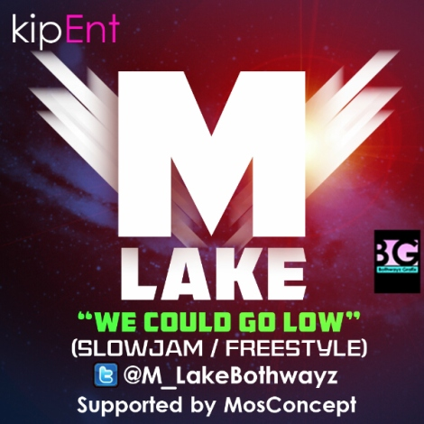 M-Lake - WE COULD GO LOW [Slow JamFreestyle] Artwork   AceWorldTeam.com