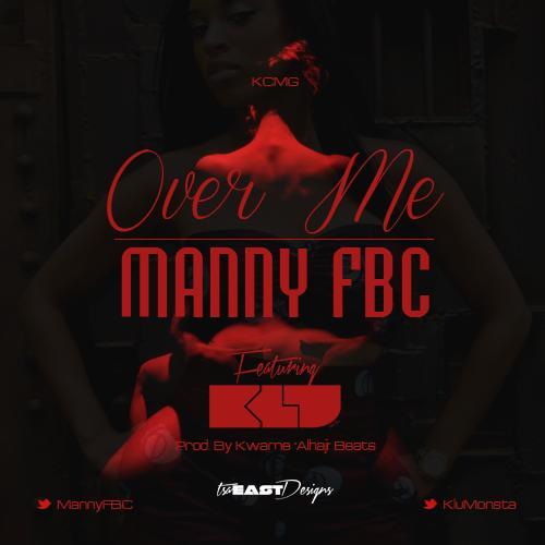 Manny FBC ft. Klu - OVER ME [prod. by The KwameBeats] Artwork | AceWorldTeam.com