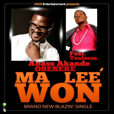 Obesere ft. Tesleem - MA LEE WON [prod. by David Jones David] Artwork | AceWorldTeam.com