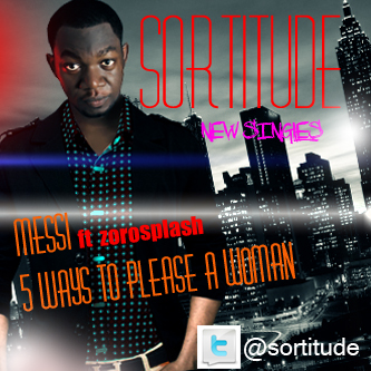 Sortitude - MESSI ft. Zorosplash + 5 WAYS TO PLEASE A WOMAN Artwork | AceWorldTeam.com