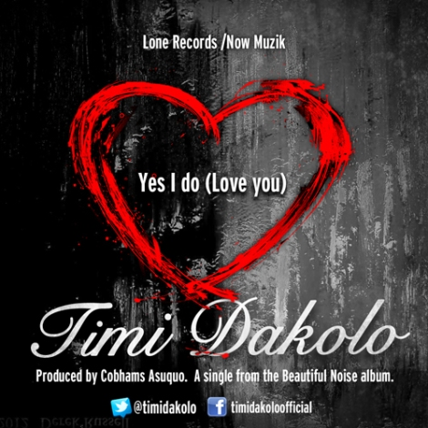 Timi Dakolo - YES I DO [Love You] ~ prod. by Cobhams Asuquo Artwork | AceWorldTeam.com
