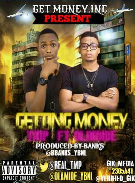 TMP ft. Olamide - GETTING MONEY [prod. by B.Bankz] Artwork | AceWorldTeam.com