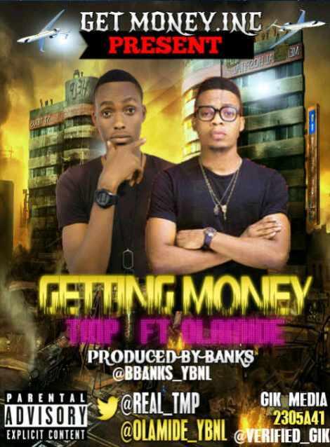 TMP ft. Olamide - GETTING MONEY [prod. by B.Bankz] Artwork   AceWorldTeam.com