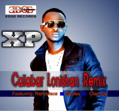 XP ft. Reminisce, Skales 'n' Olamide - CALABAR LONISHAN Remix [prod. by Sarz] Artwork | AceWorldTeam.com