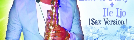 Yemi Sax - LIKE TO PARTY + ILE IJO Sax Remixes Artwork | AceWorldTeam.com